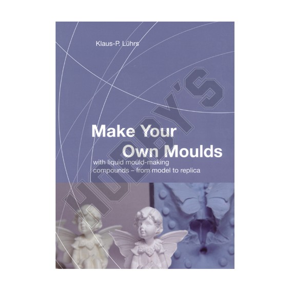 Make Your Own Moulds