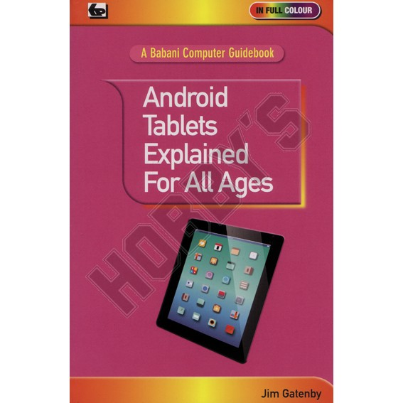 Android Tablets explained for all ages.